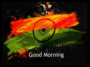 Indian Flag Gud/Good Morning Pic Images Wallpaper Free Download