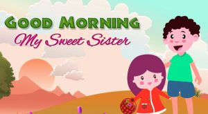 Sister Good Morning For Whatsaap Download