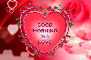 Love Good Morning Images Picture Photo For Whatsaap