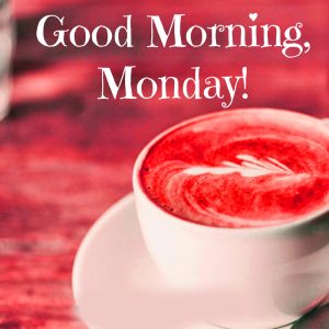 Good Morning Monday Images Photo For Whatsaap Free Download