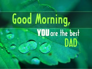 Dad Good Morning Images Photo Pictures Download