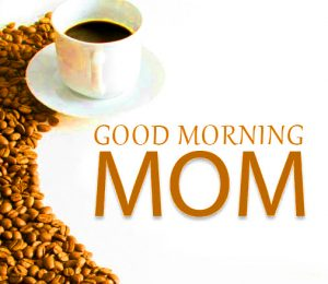 Mom Mummy Good Morning Images Pictures Download