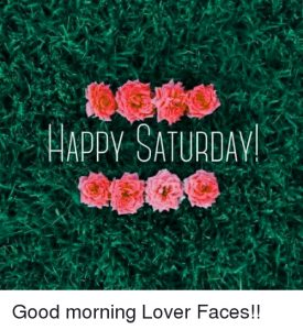 Saturday Good Morning Images Wallpaper Pictures Free Download
