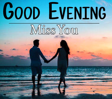 I Miss you good evening Images Pics Download