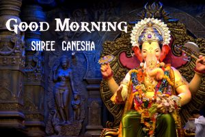 Free Lord Ganesha Good Mornign Wishes Pics Download