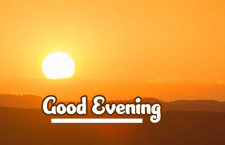 Sunrise Good Evening Wishes Images Pics DOWNLOAD