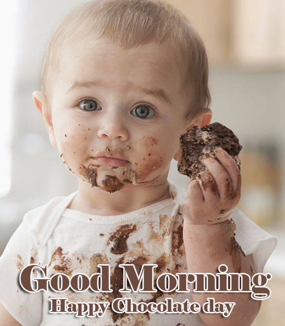 Sweet baby Happy Chocolate Day Good Morning Images Pics Download