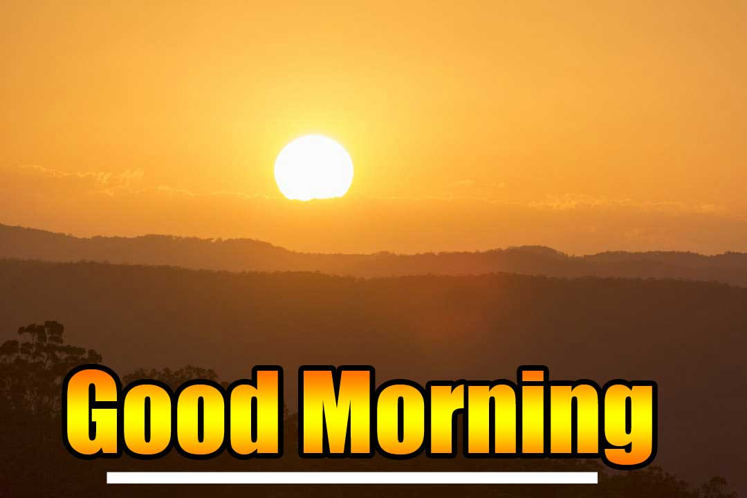 Best Free Beautiful Free Good Morning Wishes With Sunrise Pics Download Latest
