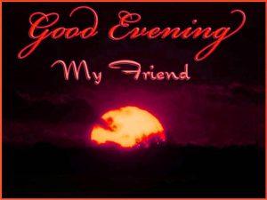 Good Evening My Friends